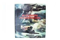 Libro Ali di guerra sul Mediterraneo G. Cimicchi Ciarrapico 1980