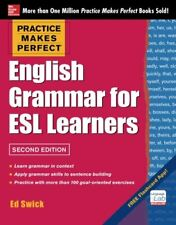 Practice Makes Perfect English Grammar for ESL Learners, 2nd Edition: With 10…