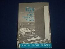 1965 UN THE FIRST TWENTY YEARS 1ST EDITION BOOK BY CLARK EICHELBERGER - KD 2482