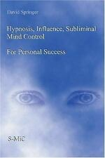 Hypnosis, Influence, Subliminal Mind Control for Personal Success by David...