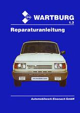 Wartburg 1.3 🔧 Reparaturanleitung Getriebe, Fahrgestell, Motor, Elektrik, Karo