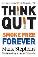 NEW Think Quit: Smoke Free Forever by Mark Stephens