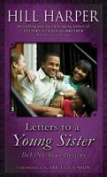 Letters to a Young Sister : Define Your Destiny by Harper, Hill