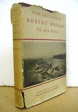 The Letters of Robert Mackay to His Wife written in 1795-1816 HB/DJ 1949