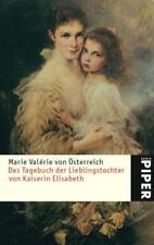 Das Tagebuch der Lieblingstochter von Kaiserin Elisabeth 1878–1899 von Marie Valerie Österreich (2005, Taschenbuch)