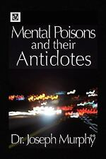 Mental Poisons and their Antidotes by Joseph Murphy (2009, Paperback)