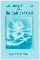 Rhema Word of Faith Learning to Flow with the Spirit of God by Kenneth E. Hagin