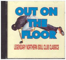 OUT ON THE FLOOR - CD - Legendary Northern Soul Club Classics - BRAND NEW