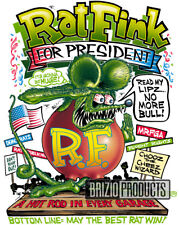 """Rat Fink """"Rat Fink For President""""  Front Print NEW!  NOW AVAILABLE!"""
