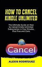 How to Cancel Kindle Unlimited: The Ultimate Guide on How to Cancel Kindle Unlim