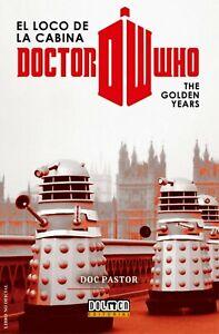 Doctor Who, el loco de la cabina. Golden Years