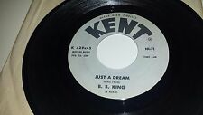 "B. B. KING Just A Dream / Why Do Everything Happen To Me KENT 429 45 7"" VINYL"