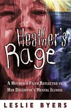 Heather's Rage: A Mother's Faith Reflected in Her Daughter's Mental-ExLibrary