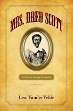 Mrs. Dred Scott: A Life on Slavery's Frontier (Paperback or Softback)