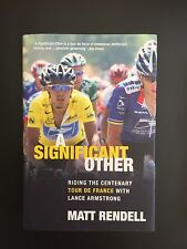 A SIGNIFICANT OTHER RIDING THE TOUR WITH LANCE CYCLING BOOK BY MATT RENDELL.