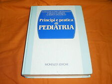 principi e pratica di pediatria monduzzi in 8° 1985