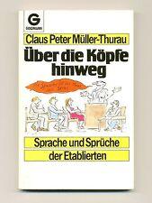 Über die Köpfe hinweg · Sprache und Sprüche der Etablierten · C.P. Müller Thurau