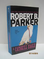 A Catskill Eagle: A Spenser Novel by Robert B. Parker