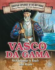 Vasco Da Gama: First European to Reach India by Sea Spotlight on Explorers and