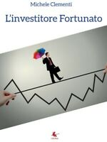 L'investitore Fortunato  di Michele Clementi,  2016,  Libellula Edizioni