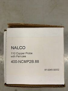 New OEM Nalco 400-NCMP2B.88, 110 Copper Probe w Ferrules