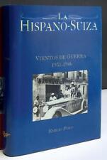 LA HISPANO-SUIZA, VIENTOS DE GUERRA, 1931-1946 - LIVRE NEUF