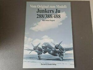 Vom Original zum Modell, Junkers Ju 288/388/488 von Regnat, Karl-Heinz