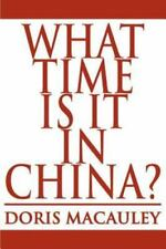 What Time Is It in China? by Doris MacAuley (2000, Paperback)