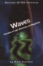 Waves: Principles of Light, Electricity, and Magnetism (Secrets of the Universe