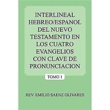 Interlineal Hebreo/Espanol Del Nuevo Testamento en Los Cuatro Evangelios con...