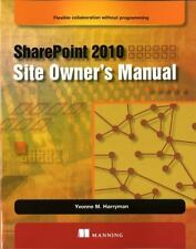 SharePoint 2010 Site Owner's Manual: By Harryman, Yvonne M.