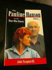 The Pauline Hanson Story... By the Man who knows John Pasquarelli politics HTF