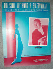1940 I'M STILL WITHOUT A SWEETHEART Sheet Music JAN GARBER by Schuster, Symes