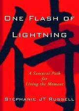 One Flash of Lightning: A Samurai Path for Living the Moment