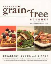 NEW Everyday Grain-Free Gourmet by Jodi Bager
