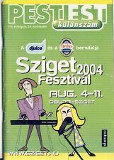 SZIGET FESTIVAL 2004 - FESTIVAL GUIDE - FAITHLESS - DIE ÄRZTE - RASMUS - ANTHRAX