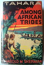 1933 Ed. TAHARA AMONG AFRICAN TRIBES (SERIES BOOK) By HAROLD SHERMAN w/DJ