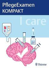 I care - PflegeExamen KOMPAKT von Thieme (Softcover , Dezember 2018)