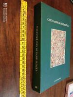 LIBRO: Cento Anni di Matematica Editore: Palombi Editori