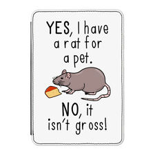 Yes I Have A Rat For A Pet No It Isn't Gross Case Cover for Kindle Paperwhite