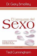 El lenguaje del sexo: Cómo experimentar la belleza de la intimidad sex-ExLibrary
