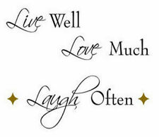 Quote: Live Well Love Much Laugh Often 5 wall stickers inspirational room decor