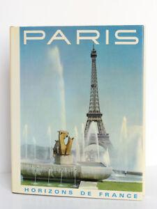 Paris, Jean de LA MONNERAYE, Roger-Armand WEIGERT. Horizons de France 1968 Relié