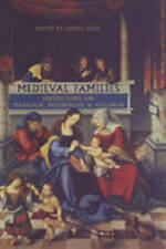 Medieval Families: Perspectives on Marriage, Household, and Children (MART: The