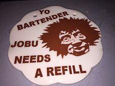 Yo Bartender JOBU needs a refill  Ceramic major league Sign Weather safe