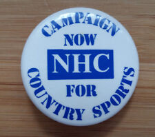 Campaign Now for NHC Country Sports  -  Button Badge 1990's