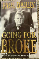 GOING FOR BROKE – How Alan Bond Got Away With It