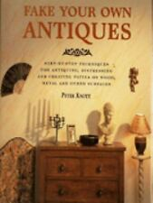 Fake Your Own Antiques by Knott, Peter.