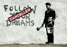 Banksy Poster-print Follow Your Dreams CANCELLED-Graffiti ART - * FREE P & p *