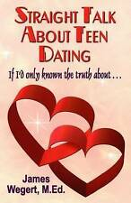 Straight Talk About Teen Dating   If I'd only known the truth about . . .: A gui